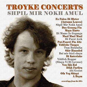 Troyke Concerts: Shpil Mir Nokh Amul (Live)