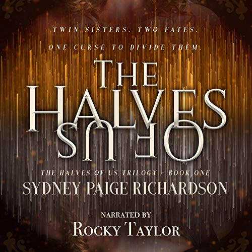 The Halves of Us Audiobook By Sydney Paige Richardson cover art