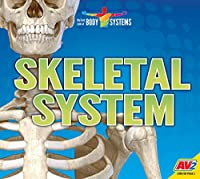 Skeletal System (My First Look at Body Systems)