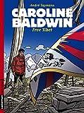Caroline Baldwin Tome 14 - Free Tibet