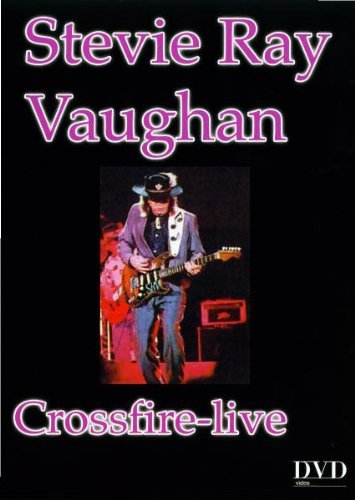 CROSSFIRE LIVE by STEVIE RAY VAUGHAN
