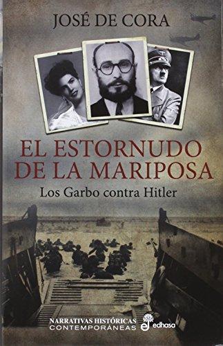 El estornudo de la mariposa: Los Garbo contra Hitler (Narrativas Históricas Contemporáneas)
