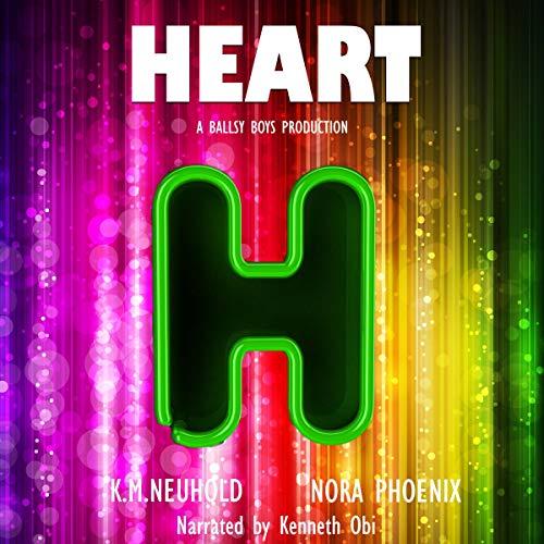 Heart: Ballsy Boys, Book 3
