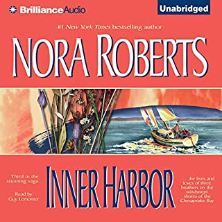 Inner Harbor     The Chesapeake Bay Saga, Book 3              Written by:                                                                                                                                 Nora Roberts                               Narrated by:                                                                                                                                 Guy Lemonier                      Length: 8 hrs and 53 mins     7 ratings     Overall 4.4