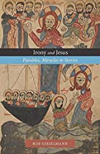 Irony and Jesus: Parables, Miracles & Stories