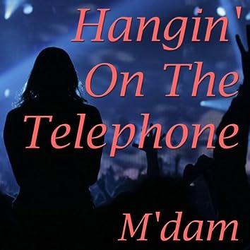 Hangin' on the Telephone