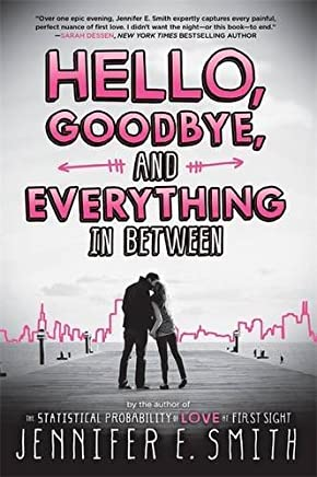 Hello, Goodbye, and Everything in Between by Jennifer E Smith(1905-07-04)