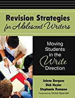 Revision Strategies for Adolescent Writers: Moving Students in the Write Direction