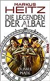 Die Legenden der Albae: Dunkle Pfade (Die Legenden der Albae 3)