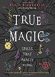 True Magic: Spells That Really Work