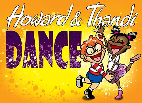 Howard and Thandi Dance!: Two young friends embark on an adventure into the world of dance. (The Howard & Thandi Performing Arts Book Series 3) (English Edition)