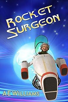 Rocket Surgeon by [A.E. Williams]