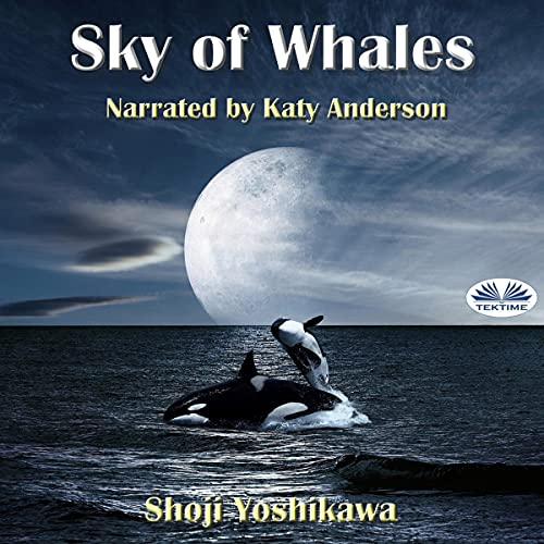 Sky of Whales Audiobook By Shoji Yoshikawa cover art