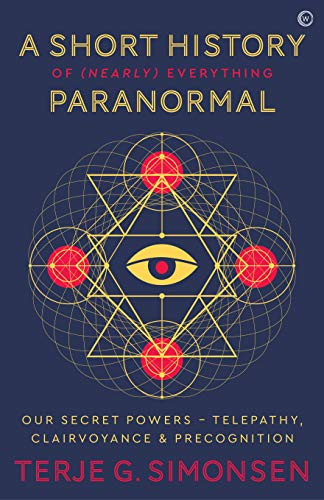 Compare Textbook Prices for A Short History of Nearly Everything Paranormal: Our Secret Powers Telepathy, Clairvoyance & Precognition  ISBN 9781786783578 by Terje G. Simonsen