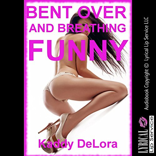 Bent Over and Breathing Funny audiobook cover art