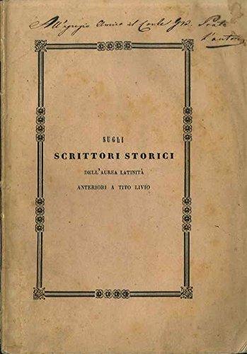 Sugli scrittori storici dell'aurea latinità anteriori a Tito Livio. Memoria.