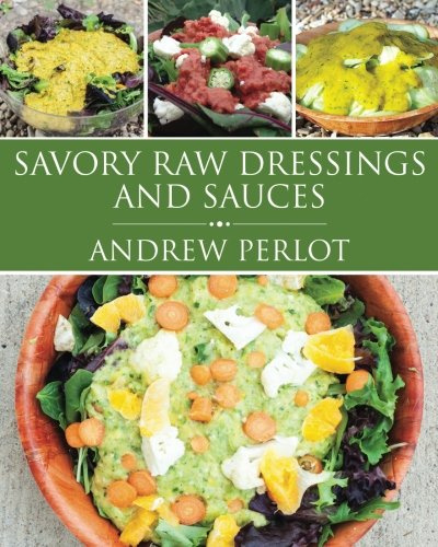 Savory Raw Dressings And Sauces