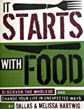 It Starts with Food: Discover the Whole30 and Change Your Life in Unexpected Ways #affiliate