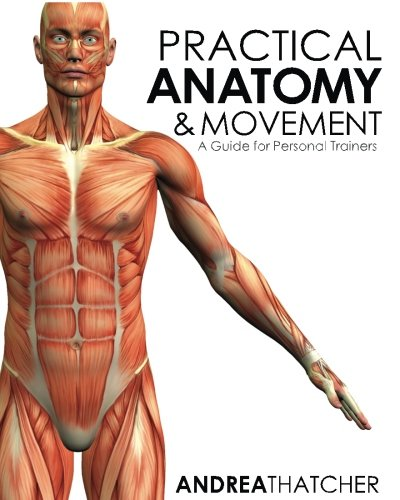 Practical Anatomy & Movement: A Guide for Personal Trainers