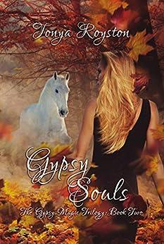 Gypsy Souls (The Gypsy Magic Trilogy Book 2) by [Tonya Royston]