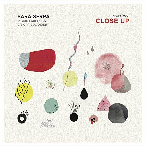 Sara Serpa feat. Ingrid Laubrock & Erik Friedlander