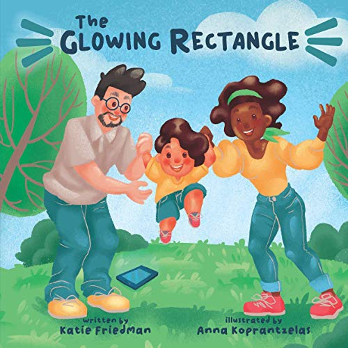 The Glowing Rectangle: A Children's Book about Grown Up Screen Time