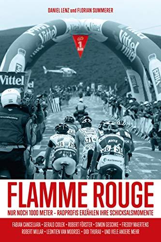 Flamme Rouge: Nur noch 1000 Meter - Radprofis erzählen ihre Schicksalsmomente