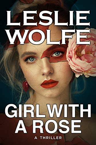 Girl With A Rose: A Gripping Serial Killer Thriller by [Leslie Wolfe]
