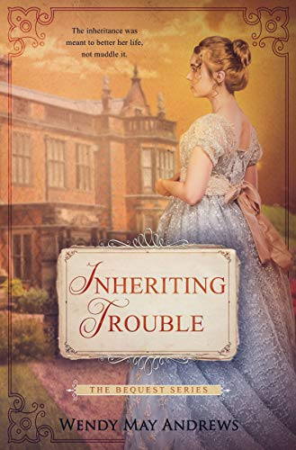 Inheriting Trouble (The Bequest Series Book 1)