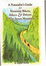 A Naturalist's Guide for Mountain Bikers,Hikers & Drivers To The Seven Mountains