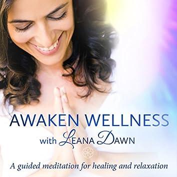 Awaken Wellness: A Guided Meditation for Healing & Relaxation