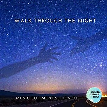 Walk Through The Night