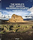 The World's Most Magical Wilderness Escapes. Der Bildband mit Aufnahmen von magischen Orten und wilden Landschaften aus aller Welt, vom berühmten ... Französisch) - 25 x 32 cm, 224 Seiten - Michael Poliza