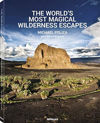 The World's Most Magical Wilderness Escapes. Der Bildband mit Aufnahmen von magischen Orten und wilden Landschaften aus aller Welt, vom berühmten ... - 25 x 32 cm, 224 Seiten (PHOTOGRAPHY)