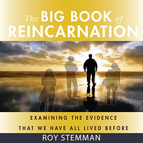 The Big Book of Reincarnation: Examining the Evidence That We Have All Lived Before audiobook cover art