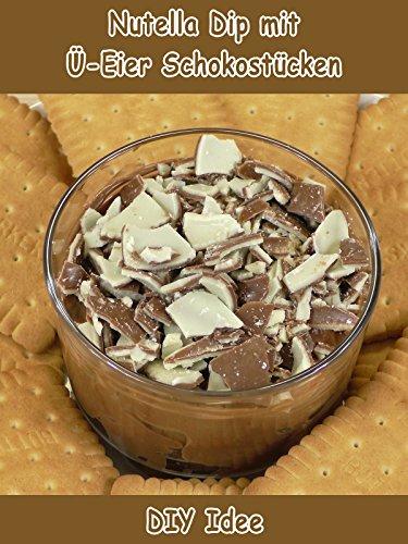 Clip: Nutella Dip mit Ü-Eier Schokostücken - DIY Idee