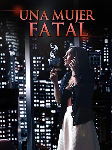 Una Mujer Fatal 🔥