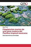 Fitoplancton marino de una zona costera del Pacífico tropical mexicano: Guía taxonómica comentada