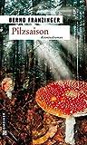 Bernd Franzinger: Pilzsaison