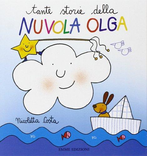 Tante storie Nuvola Olga. Ediz. illustrata