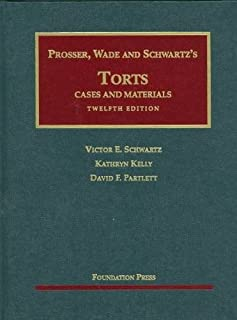 Prosser, Wade and Schwartz's Torts: Cases and Materials, 12th Edition
