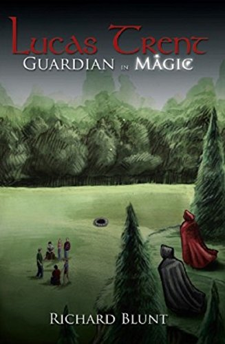 Book: Lucas Trent 1 - Guardian in Magic by Richard Blunt