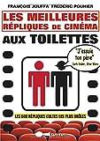 Les meilleures répliques de cinéma aux toilettes: Les 600 répliques cultes les plus drôles