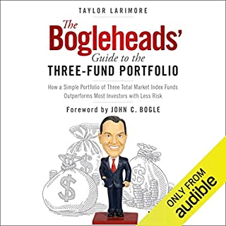The Bogleheads' Guide to the Three-Fund Portfolio     How a Simple Portfolio of Three Total Market Index Funds Outperforms Most Investors with Less Risk              By:                                                                                                                                 Taylor Larimore                               Narrated by:                                                                                                                                 Noah Michael Levine                      Length: 2 hrs and 28 mins     135 ratings     Overall 4.4