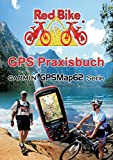 GPS Praxisbuch Garmin GPSMap62: Praxis- und modellbezogen, für einen schnellen Einstieg