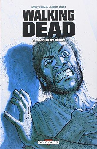 Walking Dead T04: Amour et mort