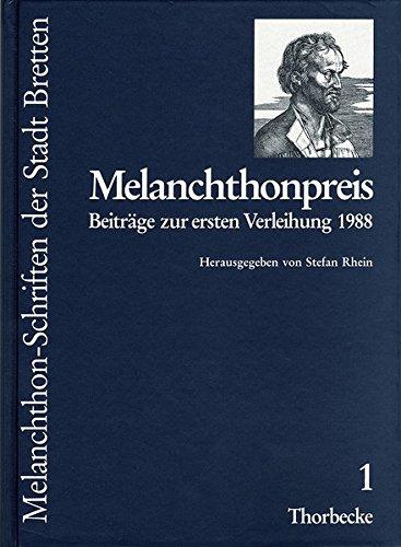 Melanchthonpreis: Beiträge zur ersten Verleihung 1988: Beitrage Zur Ersten Verleihung 1988 (Melanchthon-Schriften der Stadt Bretten, Band 1)