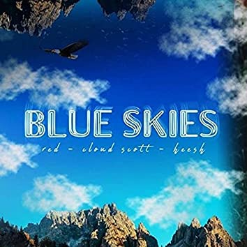 Blue Skies (feat. Red Eagle & Heesh)