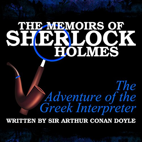 The Memoirs of Sherlock Holmes: The Adventure of the Greek Interpreter audiobook cover art