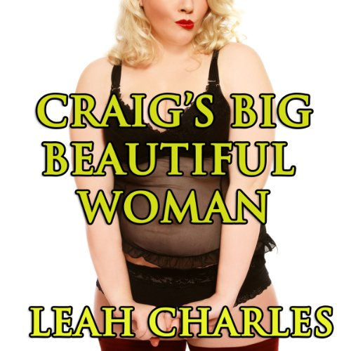 Craig's Big Beautiful Woman Audiobook By Leah Charles cover art